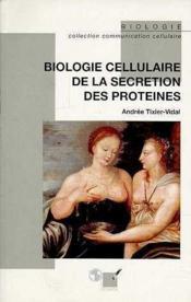 Biologie Celulaire De La Secretion Des Proteines - Couverture - Format classique