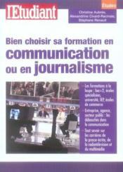 Bien choisir sa formation en communication ou en journalisme - Couverture - Format classique