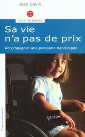 Sa vie n'a pas de prix accueillir et accompagner la personne handicapee - Intérieur - Format classique