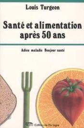Sante Et Alimentation Apres 50 Ans - Couverture - Format classique