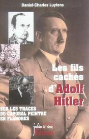 Les fils cachés d'Adolf Hitler ; sur les traces du caporal peintre en Flandres - Intérieur - Format classique
