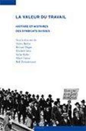 La valeur du travail ; histoire et histoires des syndicats suisses - Intérieur - Format classique