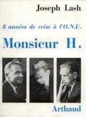 Monsieur H: 8 années de crise à l'O. N. U. - Couverture - Format classique