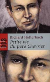 Petite Vie De ; Petite Vie Du Père Chevrier - Couverture - Format classique