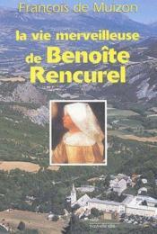 La vie merveilleuse de Benoîte Rencurel - Couverture - Format classique