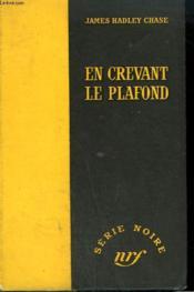 En Crevant Le Plafond. ( You'Ve Got It Coming). Collection : Serie Noire Sans Jaquette N° 296 - Couverture - Format classique