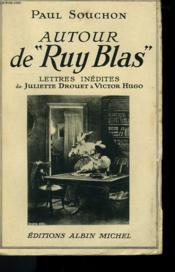Autour De Ruy Blas. Lettres Inedites De Juliette Drouet A Victor Hugo. - Couverture - Format classique