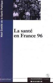La santé en France.... La santé en France 96. Rapport, la santé en France - Couverture - Format classique