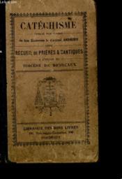 Catechisme Avec Recueil Des Prieres Et Cantiques A L'Usage Du Diocese De Bordaux - Couverture - Format classique
