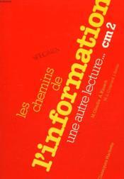 Les Chemins De L'Information Une Autre Lecture... Cm2 - Couverture - Format classique