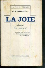 La Joie Devant La Mort - Essai D'Une Education De La Confiance / Collection La Vie Interieure - Couverture - Format classique
