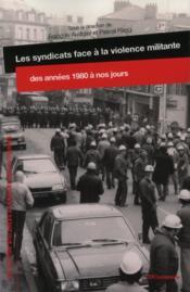 Les syndicats face à la violence militante, des années 1980 à nos jours - Couverture - Format classique
