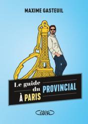Le guide du provincial à Paris - Couverture - Format classique