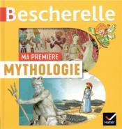 Bescherelle ; ma première mythologie - Couverture - Format classique