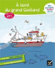Ma lecture facile ; à bord du grand Goéland ; dys - Couverture - Format classique