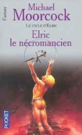 Le cycle d'Elric t.4 ; Elric le nécromancien - Couverture - Format classique