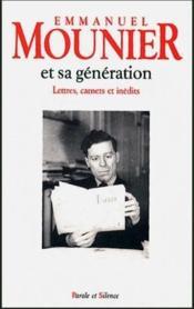 Emmanuel mounier et sa génération ; lettres, carnets et inédits - Couverture - Format classique