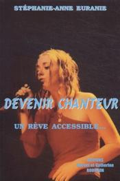 Devenir chanteur, un râve accesible... - Couverture - Format classique