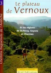 Chemins huguenots de l'Ardeche t.3 ; le plateau de Vernoux et les régions de St-Péray, Soyons et Charmes - Couverture - Format classique