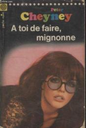 Collection La Poche Noire. N° 62 A Toi De Faire Mignonne. - Couverture - Format classique