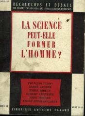 La Science Peut-Elle Former L'Homme? Recherches Et Debats N°12. - Couverture - Format classique