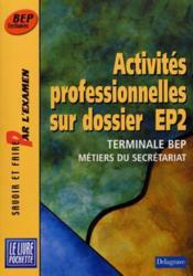 Ep2 activites professionnelles sur dossier terminale bep - Couverture - Format classique