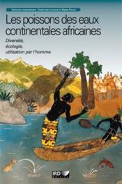 Les Poissons Des Eaux Continentales Africaines. Diversite, Ecologie, Utilisation - Couverture - Format classique