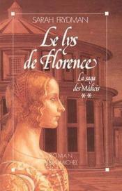 Le lys de florence - la saga des medicis 2 - Couverture - Format classique