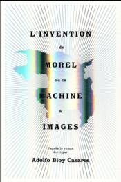 L'invention de Morel ou la machine à images - Couverture - Format classique