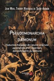 Pseudomonarchia daemonum ; traduction française de l'oeuvre originale, agrémentée d'un répertoire des 666 esprits ou démons - Couverture - Format classique