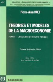 Theories Et Modeles De La Macroeconomie : L'Equilibre De Courte Periode - Couverture - Format classique