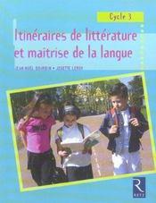 Itinéraires de littérature et maîtrise de la langue ; cycle 3 - Intérieur - Format classique