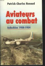 Aviateurs au combat - indochine 1950-1954 - Couverture - Format classique