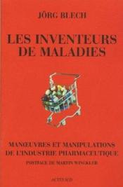 Les inventeurs de maladies ; manoeuvres et manipulations de l'industrie pharmaceutique - Couverture - Format classique