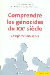 Comprendre les génocides du XX siècle ; comparer, enseigner - Intérieur - Format classique