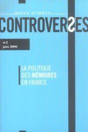 Revue d'idees controverses n.2 ; la politique des memoires en france - Intérieur - Format classique