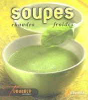 Soupes Chaudes Et Froides (Ou Sucrees Et Salees) - Couverture - Format classique