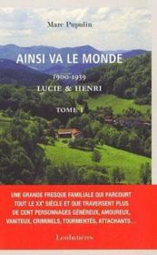 Ainsi va le monde t.1; 1900/1939 ; Lucie & Henri - Couverture - Format classique