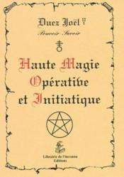 Haute Magie Operative Et Initiatique - Couverture - Format classique