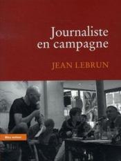 Journaliste en campagne - Couverture - Format classique