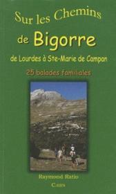 Sur Les Chemins De Bigorre : Lourdes A Campan - Couverture - Format classique