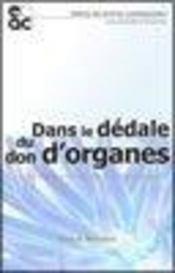 Dans Le Dedale Du Don D'Organe - Intérieur - Format classique