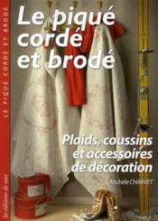 Le piqué cordé et brodé ; plaids, coussins et accessoires de décoration - Couverture - Format classique