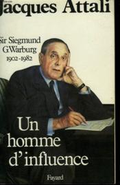 Un Homme D'Influence. Sir Siegmund Warburg (1902-1982) - Couverture - Format classique