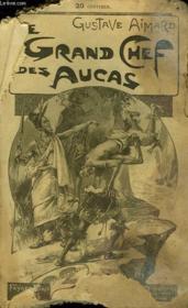 Le Grand Chef Des Aucas. Tome 2. - Couverture - Format classique