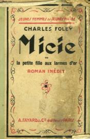 Micie Ou La Petite Fille Aux Larmes D'Or. Collection Jeunes Femmes Et Jeunes Filles N° 37. - Couverture - Format classique