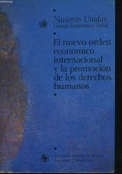 El Nuevo Orden Economico Internacional Y La Promocion De Los Derechos Humanos: Los Derechos Economicos Sociales Y Culturales. - Couverture - Format classique