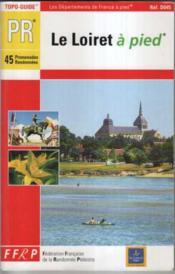Petite Randonnee ; Le Loiret A Pied - Couverture - Format classique