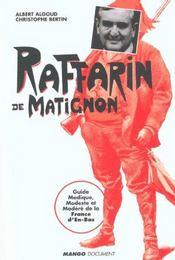 Raffarin De Matignon ; Guide Modique Modeste Et Modere De La France D'En-Bas - Intérieur - Format classique