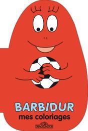 Barbidur ; mes coloriage - Couverture - Format classique